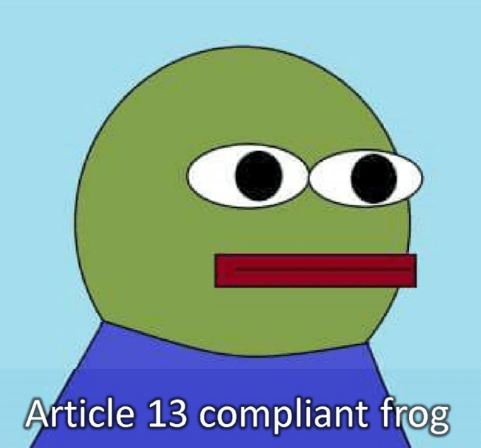 """Bootleg Pepe the Frog meme with caption that reads, """"Article 13-compliant frog"""""""