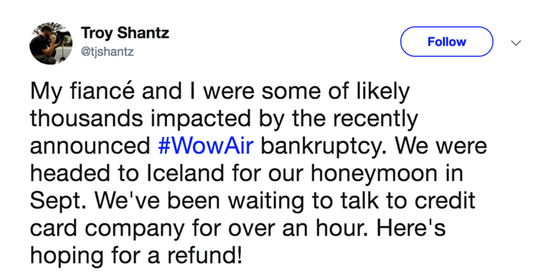 A man's tweet about him and his fiancé being affected by Wow Airlines bankruptcy.