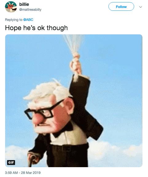 Cartoon - billie Follow @mattressbilly Replying to @ABC Hope he's ok though GIF 3:59 AM 28 Mar 2019