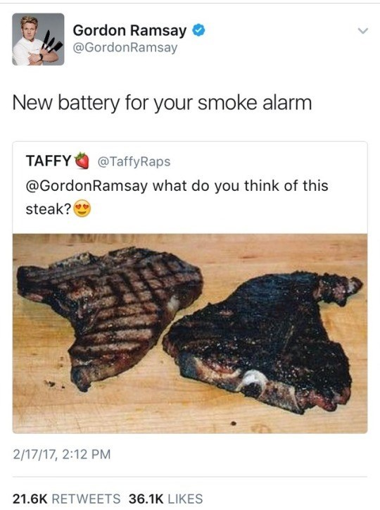 """Tweeted photo of an overcooked steak asking to be rated; Gordon Ramsay replies, """"New battery for your smoke alarm"""""""