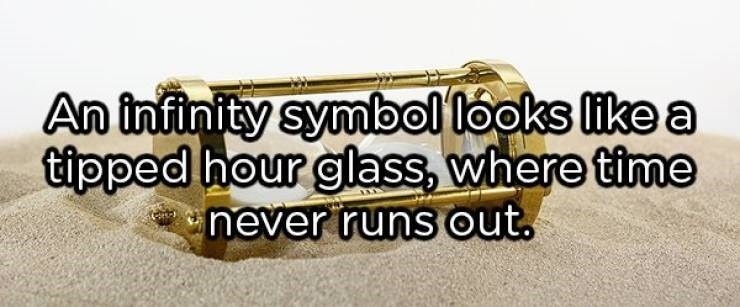 showerthoughts - Font - An infinity symbollooks like a tipped hour glass, where time never runs out