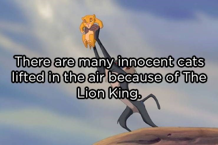 showerthoughts - Cartoon - There are many innocent cats lifted in the air because of The Lion King
