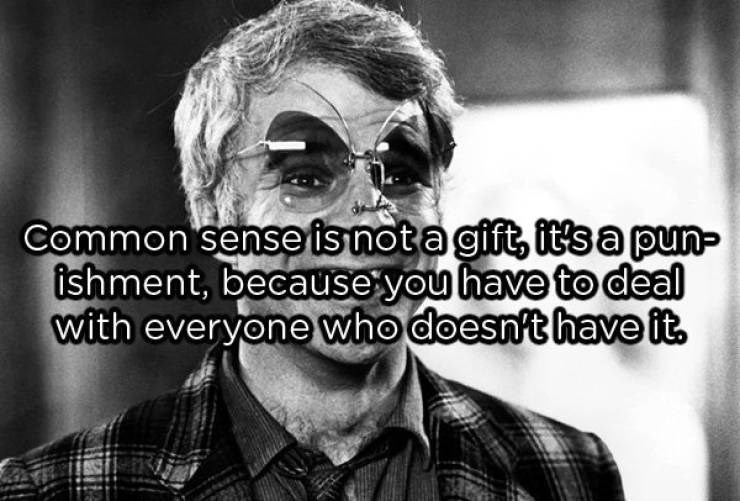 showerthoughts - Eyewear - Common'senseisnot a gift, it's a pun ishment, because you have to deal with everyone who doesn't have it