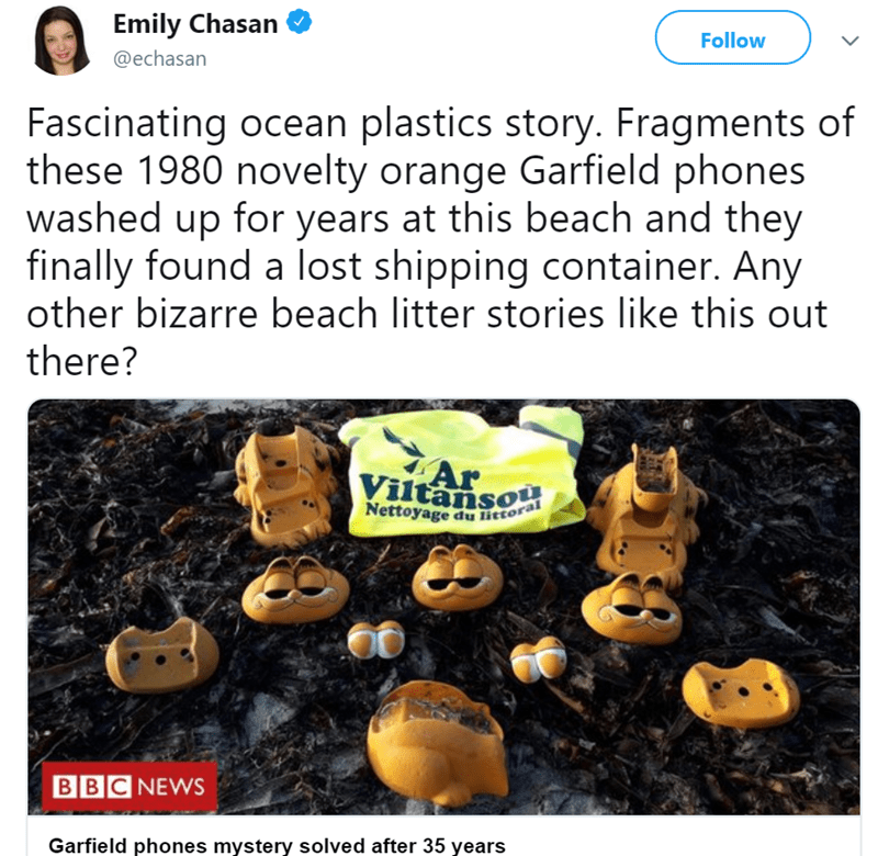 garfield phones - Text - Emily Chasan Follow @echasan Fascinating ocean plastics story. Fragments of these 1980 novelty orange Garfield phones washed up for years at this beach and they finally found a lost shipping container. Any other bizarre beach litter stories like this out there? Ar Viltansou Nettoyage du itoral BBC NEWS Garfield phones mystery solved after 35 years