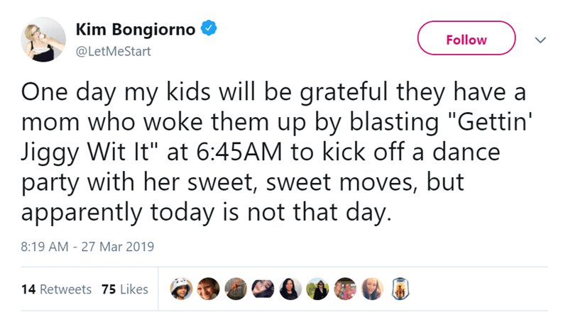 """twitter post One day my kids will be grateful they have a mom who woke them up by blasting """"Gettin' Jiggy Wit It"""" at 6:45AM to kick off a dance party with her sweet, sweet moves, but apparently today is not that day."""