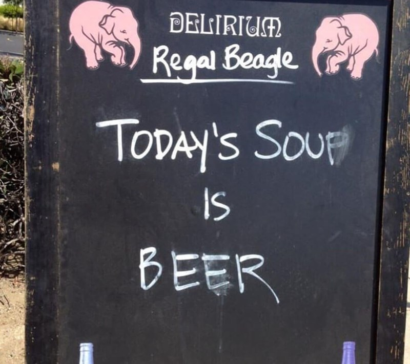 restaurant sign - Text - DELIRIUM Regal Beage TODAY'S SOUP IS BEER