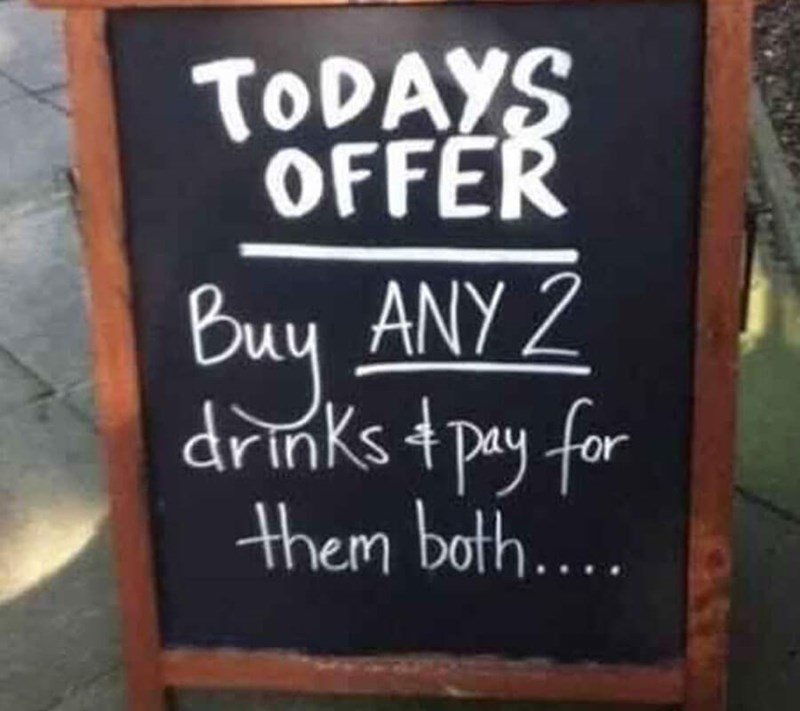 restaurant sign - Blackboard - TODAYS OFFER buy ANY2 drinkstpay for them both....