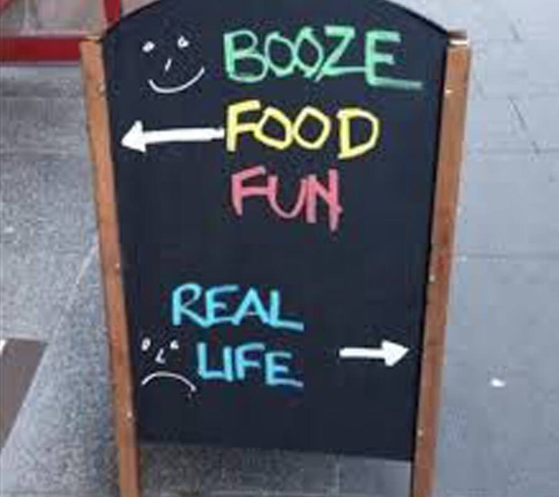 restaurant sign - Text - BOOZE FOOD FUN REAL LIFE. t