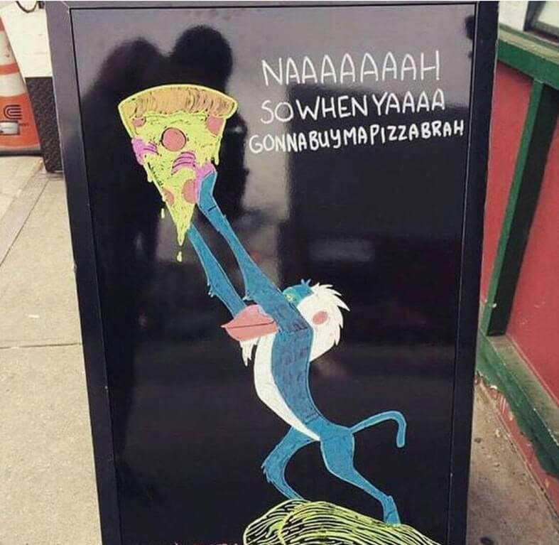 restaurant sign - Cartoon - NAAAAAAAH SOWHEN YAAAA GONNABUYMAPIZZABRAH