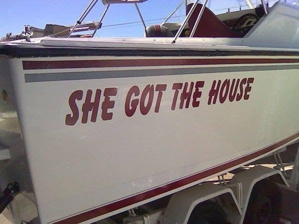 puns - Water transportation - SHE GOT THE HOUSE