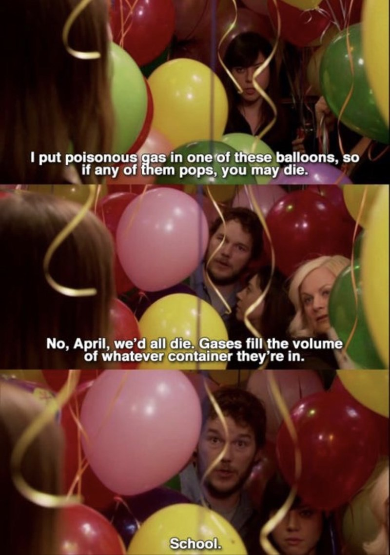 Leslie, Andy and April are in a room full of balloons when April informs them that she put poisonous gas in one of the balloons, which could kill them