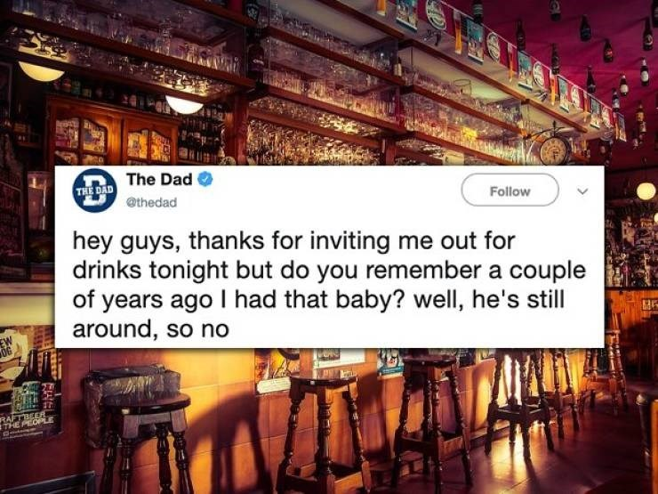 twitter post hey guys, thanks for inviting me out for drinks tonight but do you remember a couple of years ago I had that baby? well, he's still around, so no EW 0G RAFTBEER THE PEOPLE