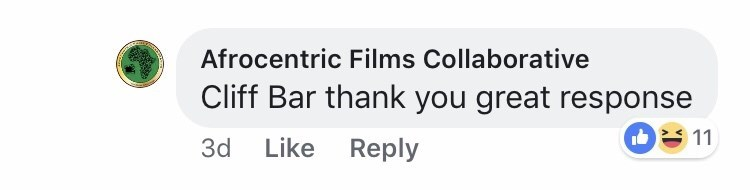 Text - Afrocentric Films Collaborative Cliff Bar thank you great response 11 Like Reply 3d
