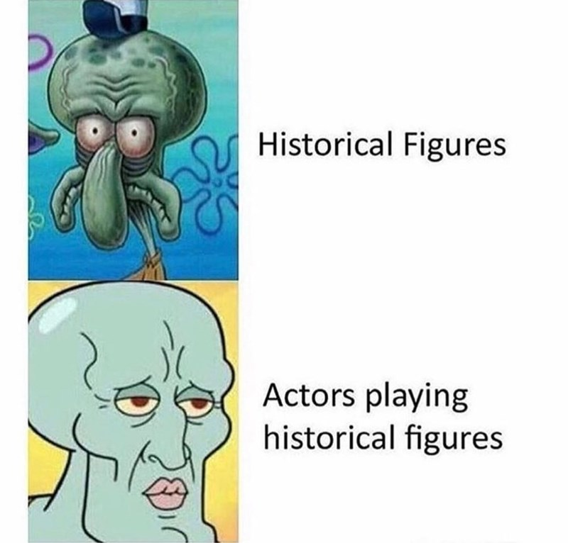 spongebob memes - Cartoon - Historical Figures Actors playing historical figures