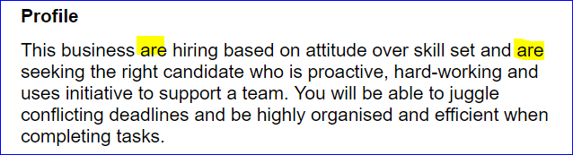 Text - Profile This business are hiring based on attitude over skill set and are seeking the right candidate who is proactive, hard-working and uses initiative to support a team. You will be able to juggle conflicting deadlines and be highly organised and efficient when completing tasks