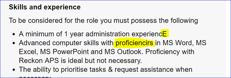 Text - Skills and experience To be considered for the role you must possess the following A minimum of 1 year administration experiencE Advanced computer skills with proficiencirs in MS Word, MS Excel, MS PowerPoint and MS Outlook. Proficiency with Reckon APS is ideal but not necessary. The ability to prioritise tasks & request assistance when