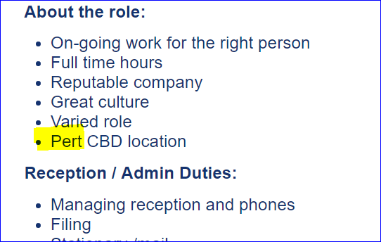 Text - About the role: On-going work for the right person Full time hours Reputable company Great culture Varied role Pert CBD location Reception Admin Duties: Managing reception and phones Filing