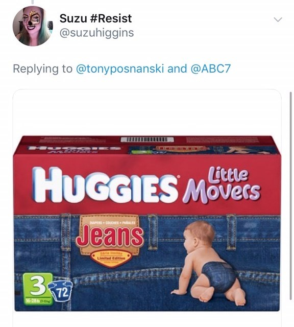 Product - Suzu #Resist @suzuhiggins Replying to @tonyposnanski and @ABC7 M Little HUGGIES MOvecs Jeans APERE COUCHESPALE Limited Editiom 3 72 16-25ho
