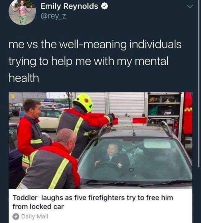 Motor vehicle - Emily Reynolds @rey z me vs the well-meaning individuals trying to help me with my mental health Toddler laughs as five firefighters try to free him from locked car Daily Mail