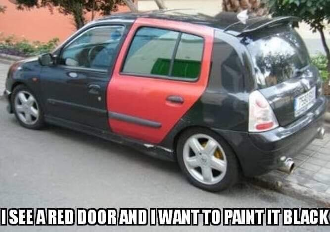 music meme - Land vehicle - ISEEARED DOORANDIWANT TO PAINT IT BLACK