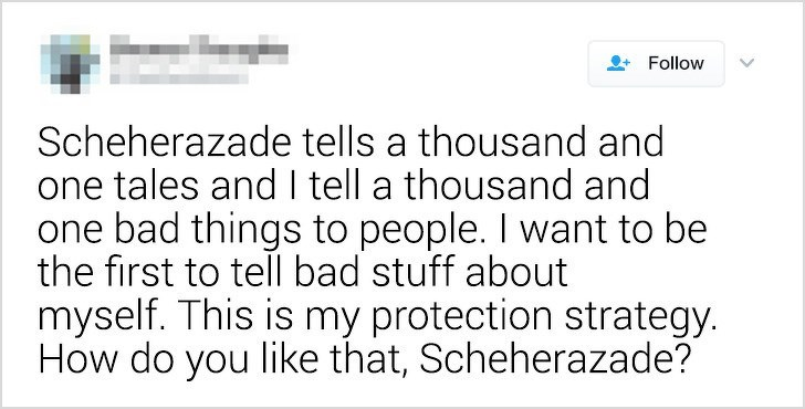smarter not harder - Text - Follow Scheherazade tells a thousand and one tales and I tell a thousand and one bad things to people. I want to be the first to tell bad stuff about myself. This is my protection strategy How do you like that, Scheherazade?