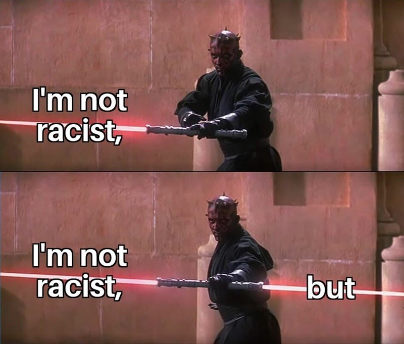 Fictional character - I'm not racist, ww I'm not but racist,
