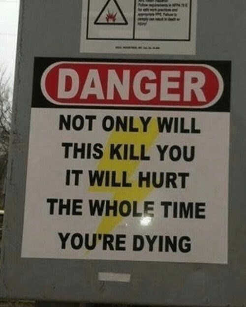 Text - DANGER NOT ONLY WILL THIS KILL YOU IT WILL HURT THE WHOLE TIME YOU'RE DYING
