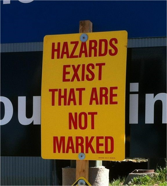 Signage - HAZARDS EXIST THAT ARE NOT MARKED