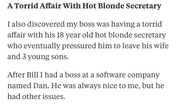 Text - A Torrid Affair With Hot Blonde Secretary I also discovered my boss was having a torrid affair with his 18 year old hot blonde secretary who eventually pressured him to leave his wife and 3 young sons. After Bill I had a boss at a software company named Dan. He was always nice to me, but he had other issues.