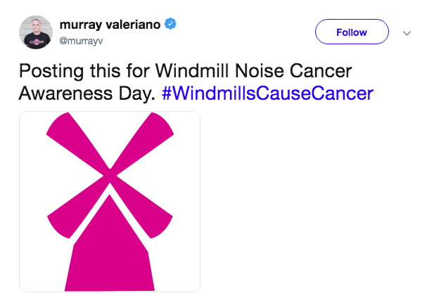 Text - murray valeriano Follow @murrayv Posting this for Windmill Noise Cancer Awareness Day. #WindmillsCauseCancer