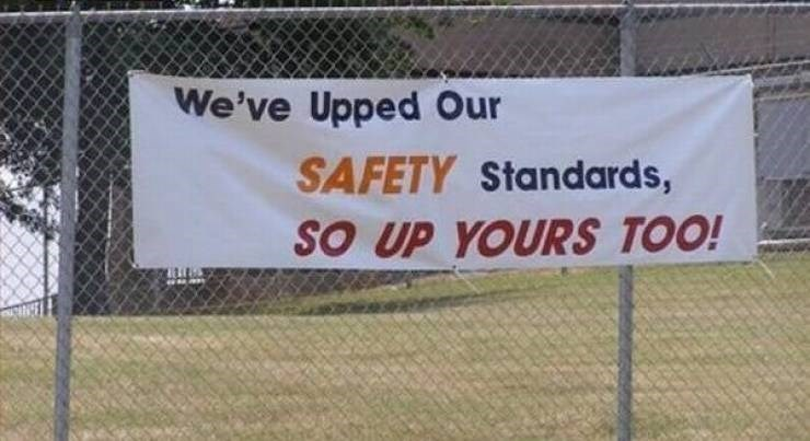Banner - We've Upped Our SAFETY Standards, SO UP YOURS TOO!