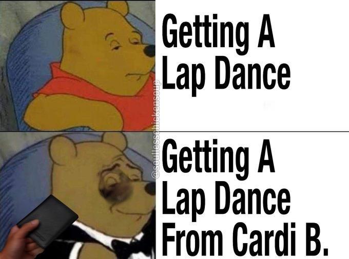 tuxedo winnie pooh - Cartoon - Getting A Lap Dance Getting A Lap Dance From Cardi B.