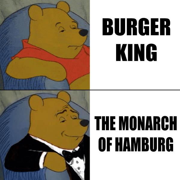 tuxedo winnie pooh - Cartoon - BURGER KING THE MONARCH OF HAMBURG