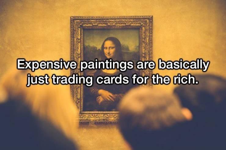 Holy places - Expensive paintings are basically just trading cards for the rich.