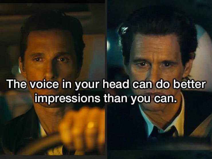 Forehead - The voice in your head can do better impressions than you can.