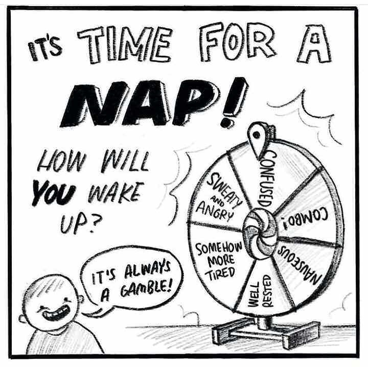 Text - ITs TIME FOR A NAP! HOW WILL You WAKE UP? AND ANGRY COMBO SOMEHOW MORE TIRED ITS ALWAYS A GAMBLE! NAUSEOUS CONFUSED SWEATY RESTED