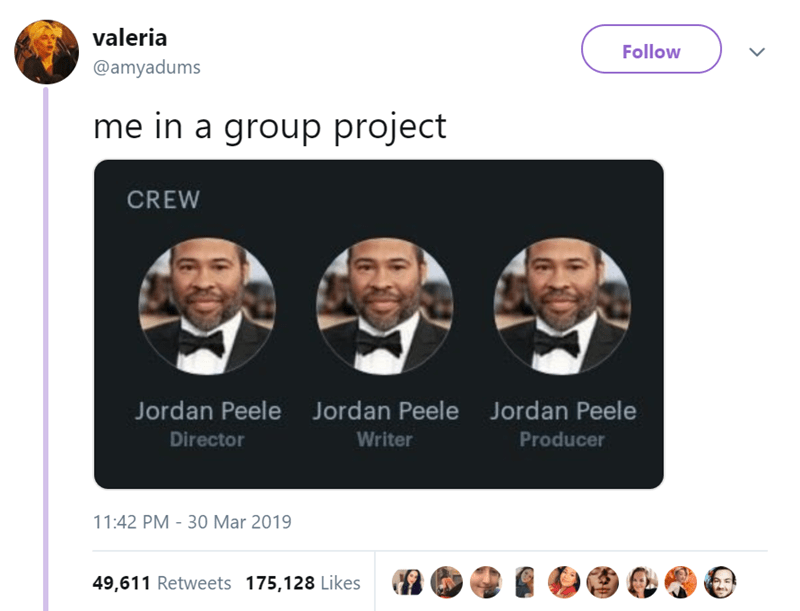 Text - valeria Follow @amyadums me in a group project CREW Jordan Peele Jordan Peele Jordan Peele Director Writer Producer 11:42 PM -30 Mar 2019 49,611 Retweets 175,128 Likes