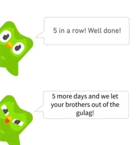 Green - 5 in a row! Well done! 5 more days and we let your brothers out of the gulag!