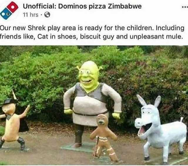 Cartoon - Unofficial: Dominos pizza Zimbabwe 11 hrs Our new Shrek play area is ready for the children. Including friends like, Cat in shoes, biscuit guy and unpleasant mule.