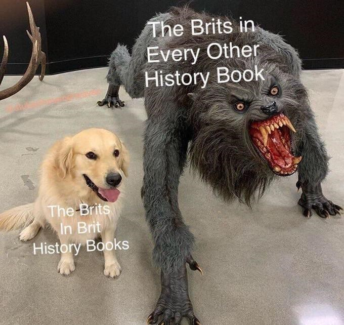 Dog - The Brits in Every Other History Book The Brits In Brit History Books
