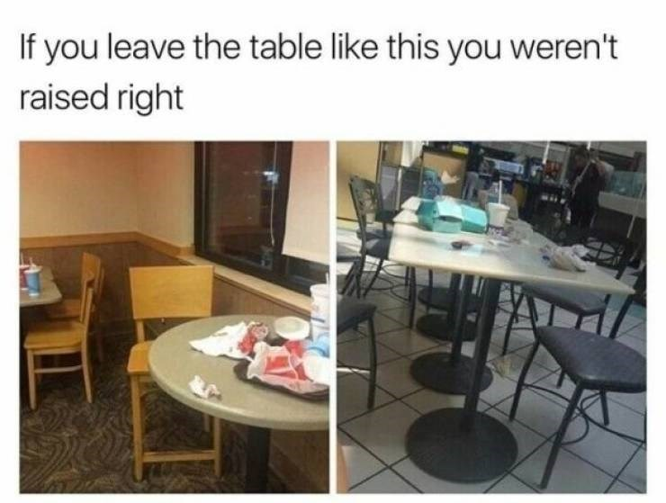 McDonald's employee - Product - If you leave the table like this you weren't raised right