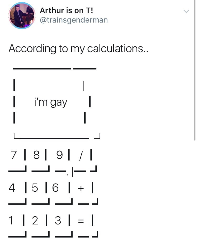 Text - Arthur is on T! @trainsgenderman According to my calculations.. | i'm gay 7 8 9 4 |5 |6I | 1 | 2I 3