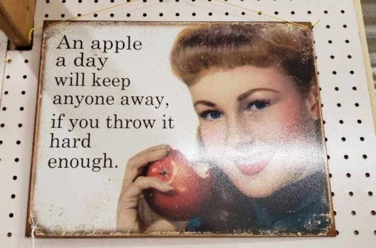 Nose - An apple a day will keep anyone away, if you throw it hard enough.