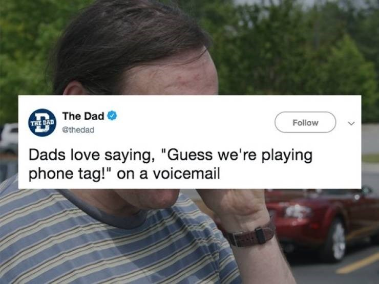 """Product - THE DAD The Dad @thedad Follow Dads love saying, """"Guess we're playing phone tag!"""" on a voicemail"""