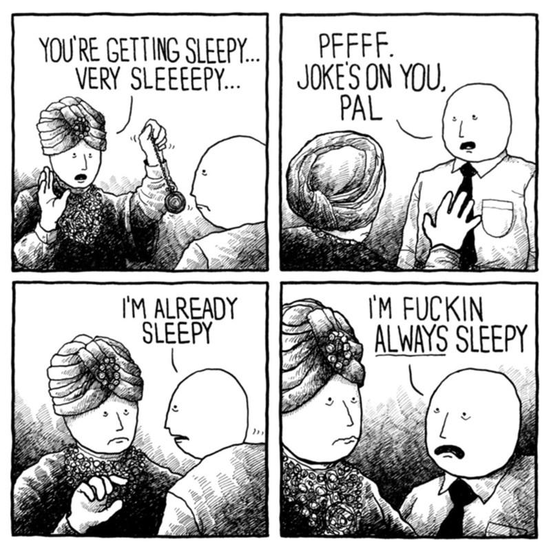 Cartoon - PFFFF. JOKE'S ON YOU PAL YOURE GETTING SLEEP... VERY SLEEEEP... IM FUCKIN ALWAYS SLEEPY IM ALREADY SLEEPY