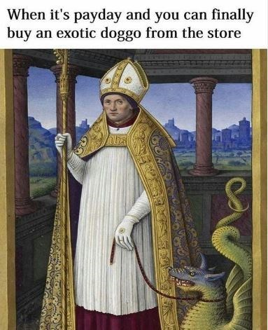 High priest - When it's payday and you can finally buy an exotic doggo from the store