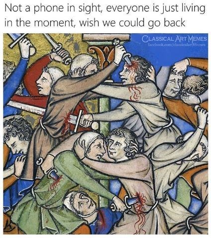 Art - Not a phone in sight, everyone is just living in the moment, wish we could go back CLASSICAL ART MEMES tieebookeom/clsicalarttomes