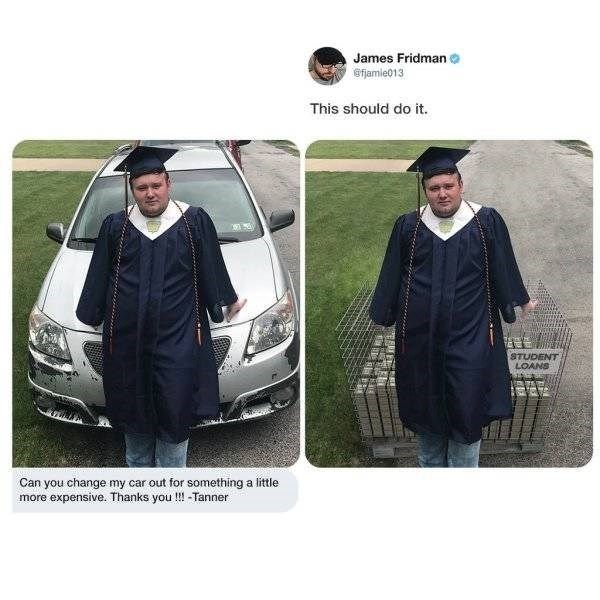 Clothing - James Fridman o efjamie013 This should do it. STUDENT LOANS Can you change my car out for something a little more expensive. Thanks you !! -Tanner