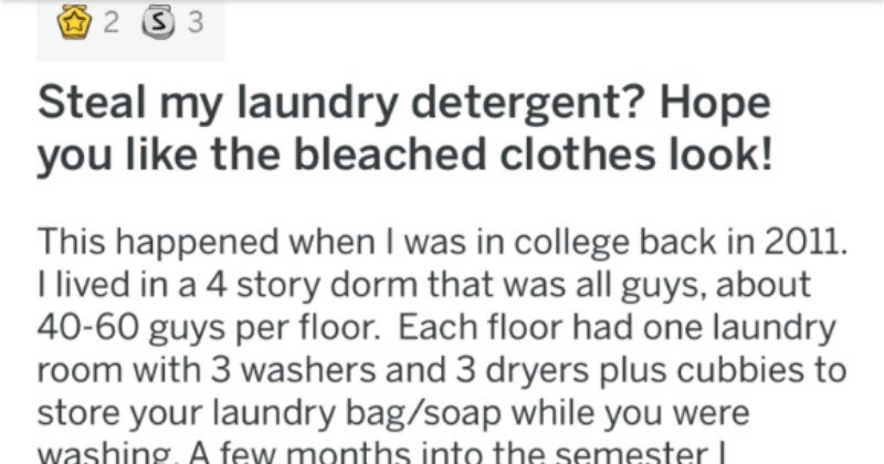 A laundry detergent thief gets their clothes ruined by a surprise bleach that they never saw coming.