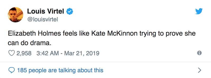 twitter post Elizabeth Holmes feels like Kate McKinnon trying to prove she can do drama